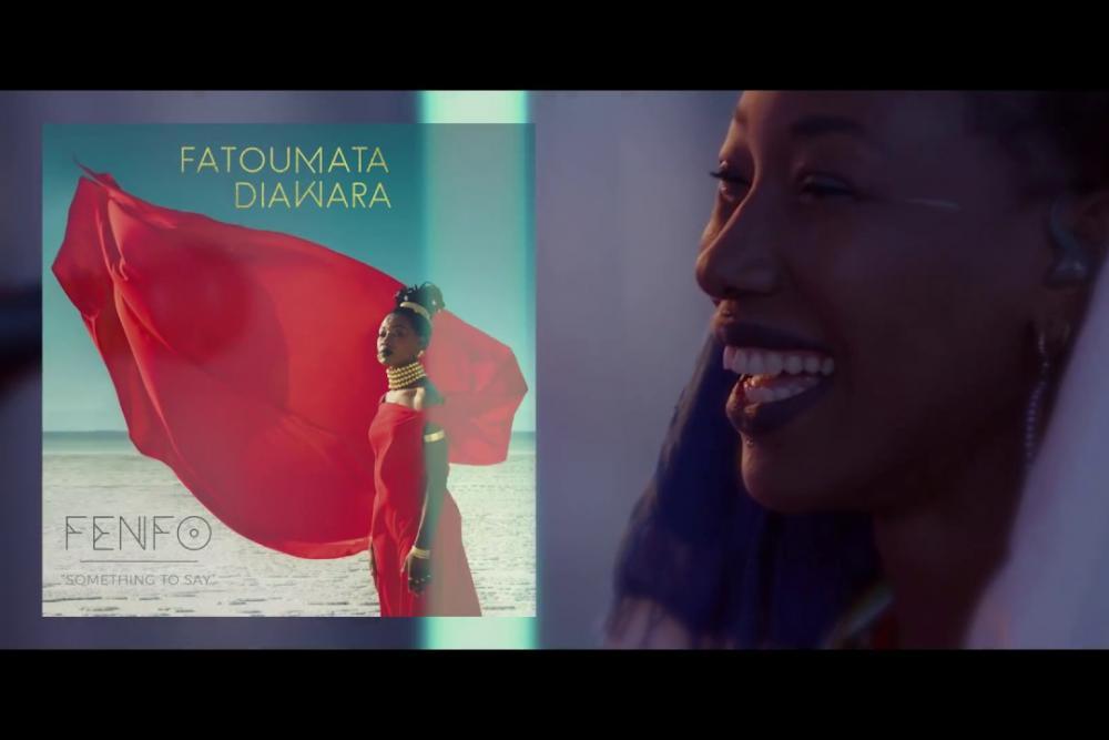 fenfo_something_to_say_-_fatoumata_diawara